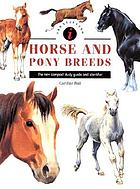 Horse and pony breedsIdentifying horse and pony breeds : the new compact study guide and identifier