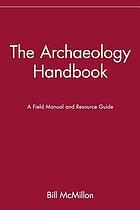 The archaeology handbook : a field manual and resource guide