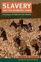 Slavery and the numbers game : a critique of Time on the cross