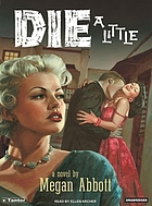Die a little : a novel