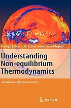 Understanding non-equilibrium thermodynamics foundations, applications, frontiers