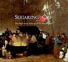 Sugaring off : the maple sugar paintings of Eastman Johnson
