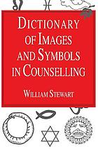 Dictionary of images and symbols in counselling