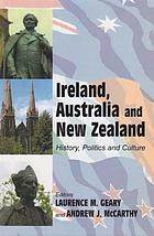 Ireland, Australia and New Zealand : history, politics and culture