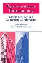 Representative bureaucracy : classic readings and continuing controversies