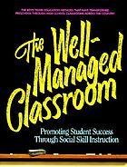 The well-managed classroom : promoting student success through social skill instruction