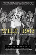 Wilt, 1962 : the night of 100 points and the dawn of a new era