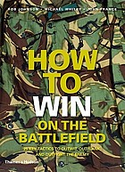 How to win on the battlefield : the 25 key tactics of all time