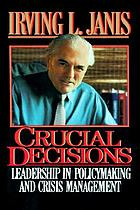 Crucial decisions : leadership in policymaking and crisis management