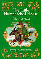 The little humpbacked horse : a Russian tale