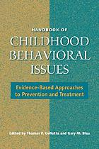 Handbook of childhood behavioral issues : evidence-based approaches to prevention and treatment