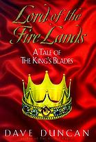 Lord of the fire lands : a tale of the King's Blades