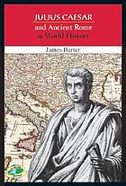 Julius Caesar and Ancient Rome in world history