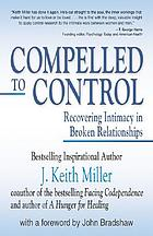 Compelled to control : recovering intimacy in broken relationships