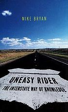 Uneasy rider : the interstate way of knowledge