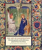 The art of illumination : the Limbourg brothers and the Belles heures of Jean de France, Duc de Berry
