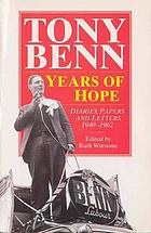 Years of hope : diaries, papers and letters 1940-62