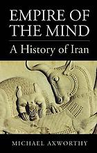 Empire of the mind : a history of Iran