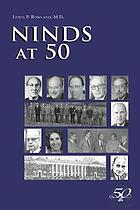 NINDS at 50 : an incomplete history celebrating the fiftieth anniversary of the National Institute of Neurological Disorders and Stroke