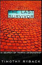 The last survivor : in search of Martin Zaidenstadt