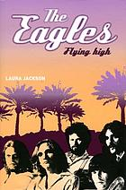 The Eagles : flying high