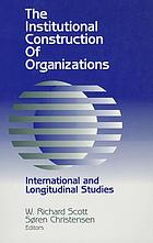The institutional construction of organizations : international and longitudinal studies