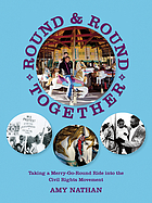 Round and round together : taking a merry-go-round ride into the civil rights movement