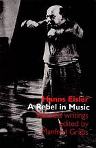 Hanns Eisler, a rebel in music : selected writingsA rebel in music : selected writings