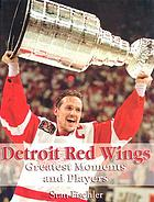 Detroit Red Wings : greatest moments and players