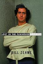 Lost in the funhouse : the life and mind of Andy Kaufman