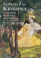 The loves of Krishna in Indian painting and poetry