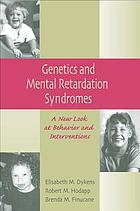 Genetics and mental retardation syndromes : a new look at behavior and interventions