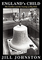 England's child : the carillon and the casting of big bells