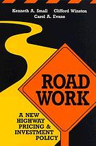 Road work : a new highway pricing and investment policy