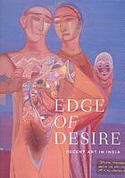 Edge of desire : recent art in India