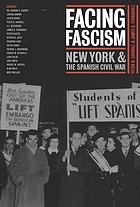 Facing fascism : New York and the Spanish Civil War