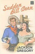 Sudden Bill Dorn