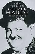 Babe : the life of Oliver Hardy