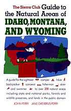 The Sierra Club guide to the natural areas of Idaho, Montana, and Wyoming