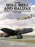 From Hull, hell and Halifax : an illustrated history of No. 4 Group, 1937-1948
