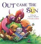 Out came the sun : a day in nursery rhymes