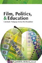 Film, politics, & education : cinematic pedagogy across the disciplines