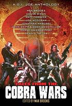 Tales from the COBRA wars : a G.I. Joe anthology