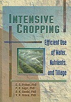 Intensive cropping : efficient use of water, nutrients, and tillage