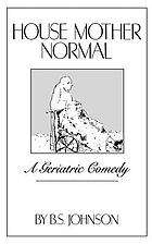 House mother normal : a geriatric comedy