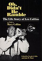 Oh, didn't he ramble : the life story of Lee Collins, as told to Mary Collins