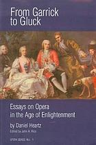 From Garrick to Gluck : essays on opera in the age of Enlightenment