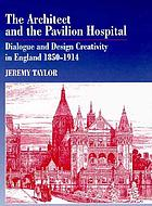 The architect and the pavilion hospital : dialogue and design creativity in England, 1850-1914