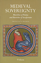 Medieval sovereignty : Marsilius of Padua and Bartolus of Saxoferrato