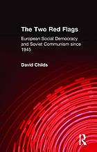The two red flags : European social democracy and Soviet communism since 1945